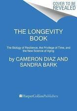 The Longevity Book: The Science of Aging, the Biology of Strength, and the Privi