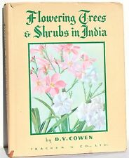 Flowering Trees and Shrubs in India by D V Cowen   1957 Color Illustrations