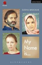 Modern Plays: My Name Is ... by Sudha Bhuchar (2014, Paperback)
