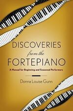 Discoveries from the Fortepiano : A Manual for Beginning and Seasoned...