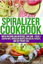 Gluten Free, Paleo, Low Carb, Spiralizer Book: Spiralizer Cookbook :...