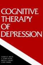 Cognitive Therapy of Depression (The Guilford Clinical Psychology and Psychopath