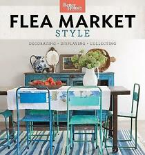 Better Homes and Gardens Flea Market Style: Fresh Ideas for Your Vintage...