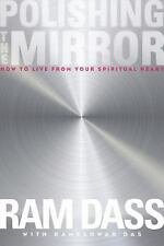 NEW - Polishing the Mirror: How to Live from Your Spiritual Heart
