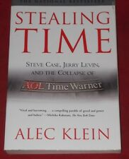 STEALING TIME ~Alec Klein~ STEVE CASE, JERRY LEVIN & COLLAPSE OF AOL TIME WARNER