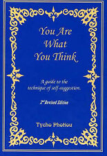 You Are What You Think: A Guide to the Technique of Self-Suggestion, Tycho Photi