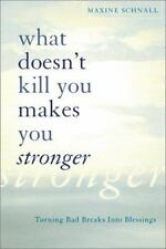 Maxine Schnall~WHAT DOESN'T KILL YOU MAKES YOU STRONGER~SIGNED~1ST/DJ~NICE COPY