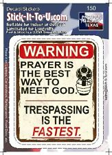 Prayer Is The Best Way To Meet God… – Decal Sticker Gun