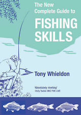 The Complete Guide to Fishing Skills,Tony Whieldon,Fish,Angling,Equipment,LEARN
