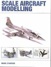 Scale Aircraft Modelling by Stanton, Mark