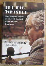 """1974 """"The Big Whistle"""" Book: The Story of Bill Chadwick and His Lifetime On Ice"""