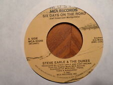 MCA 45 RECORD/ STEVE EARLE/SIX DAYS ON THE ROAD/WEEK OF LIVING DANGEROUSLY /VG+