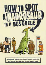 How to Spot a Hadrosaur in a Bus Queue, Andy Seed