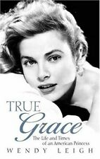 True Grace: The Life & Times of an American Princess: The Life and Times of an A