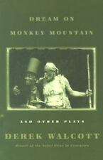 Dream on Monkey Mountain and Other Plays by D. Walcott and Derek Walcott...