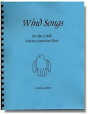 Song Book for the 6 Hole Flute Native American  Flute - Wind Songs