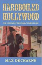 Hardboiled Hollywood: The Origins of the Great Crime Films