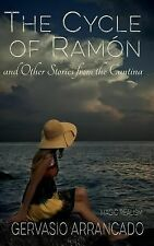 The Cycle of Ramón and Other Stories from the Cantina by Gervasio Arrancado...