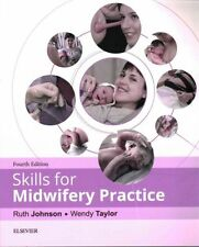 Skills for Midwifery Practice, 4e, Taylor BSc (Hons) MSc RN RM, Wendy, Johnson B