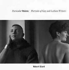 Particular Voices: Portraits of Gay and Lesbian Writers by Giard, Robert