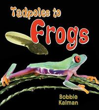 Tadpoles to Frogs (It's Fun to Learn about Baby Animals)