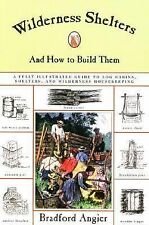Wilderness Shelters and How to Build Them by Bradford Angier (2001, Paperback)