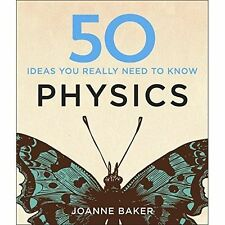 50 Physics Ideas You Really Need to Know, Joanne Baker
