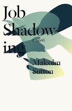 Job Shadowing by Malcolm Sutton (2016, Paperback)