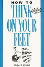 Marian K. Woodall How to Think on Your Feet (Thorsons business series) Very Good