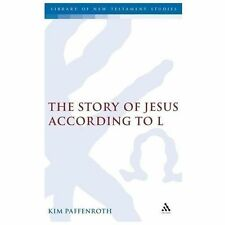 The Library of New Testament Studies: The Story of Jesus According to L by...