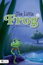 The Little Frog by Crista R. Stewart (2011, Paperback)