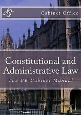 Constitutional and Administrative Law : The UK Cabinet Manual by Office...