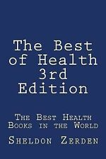 The Best of Health 3rd Edition : The Best Health Books in the World by...