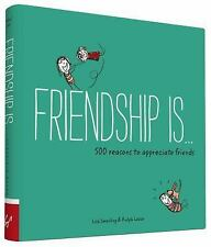 Friendship Is . . .: 500 Reasons to Appreciate Friends