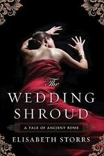 A Tale of Ancient Rome: The Wedding Shroud 1 by Elisabeth Storrs (2015,...