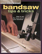 Band Saw Tips and Tricks: How to Get the Most Out of Your Band Saw by Kenneth...
