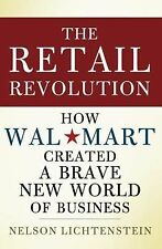 The Retail Revolution: How Wal-Mart Created a Brave New World of Busin-ExLibrary