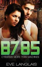 Cyborgs More Than Machines: B785 : Futuristic Romance by Eve Langlais (2013,...