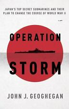 Operation Storm: Japan's Top Secret Submarines and Its Plan to Change the Course