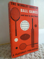 THE WEMBLEY BOOK OF BALL GAMES AND HOW TO PLAY THEM (1963)