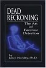 Dead Reckoning: The Art of Forensic Detection by Jon J. Nordby.