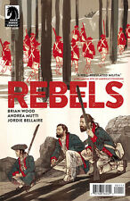 Rebels #1 Brian Wood Andrea Mutti Dark Horse 1st print NM