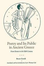 Poetry and Its Public in Ancient Greece : From Homer to the Fifth Century by...