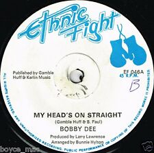 "ethnic fight 7"": BOBBY DEE-my head's on straight  (hear)"