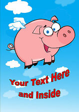 PERSONALISED FUNNY FLYING PIG BIRTHDAY ANY OCCASION CARD Illustrated Insert