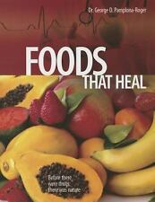 Foods That Heal by George D. Pamplona-Roger (2013, Paperback)