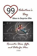 99 Valentine's Day Ideas to Surprise Him : Romantic Ideas, Gifts, and Dates...