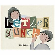 Letter Lunch by Owlkids Books Inc. Staff and Elisa Gutiérrez (2014, Picture...