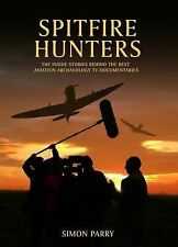 Spitfire Hunters - Aviation Archaeology/Relics