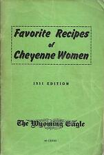 *FAVORITE RECIPES OF CHEYENNE WOMEN *WY 1951 COOK BOOK *WYOMING EAGLE *LOCAL ADS
